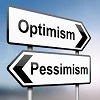 Optimism or Pessissimism