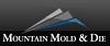 Mountain Mold & Die