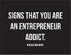 Entrepreneurial Addict